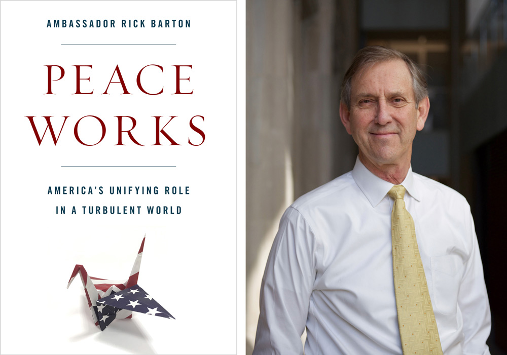 "MEET THE AUTHOR: ""Peace Works: America's Unifying Role in a Turbulent World\"""