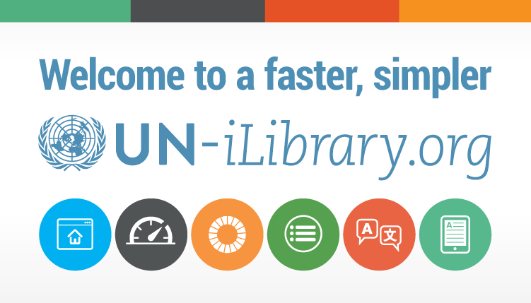 Welcome to a faster, simpler UN iLibrary