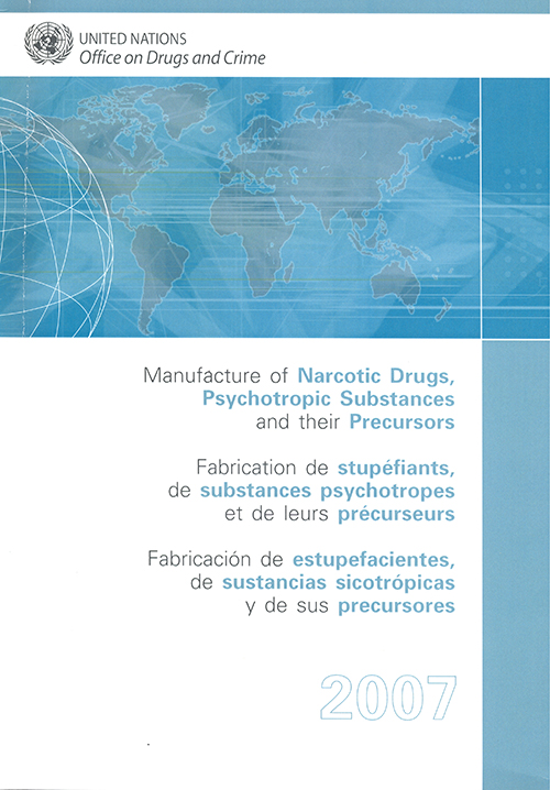 MANUFACTURE NARCOTIC DRUGS 2007