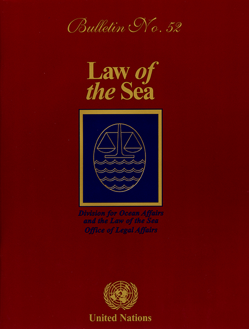 LAW OF THE SEA BULLETIN #52