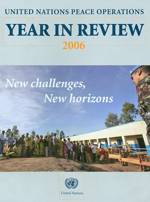 YEAR IN REVIEW 2006 UN PEACE OPER