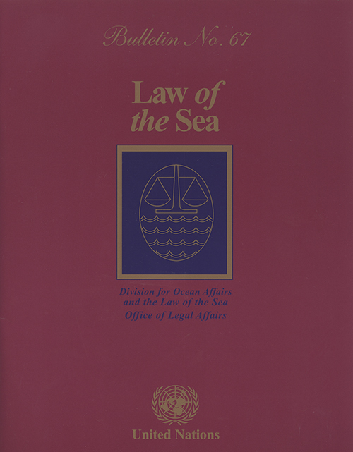 LAW OF THE SEA BULLETIN #67