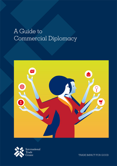 A GUIDE TO COMMERCIAL DIPLOMACY