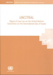 UNCITRAL Digest Of Case Law On The United Nations Convention International Sale Goods