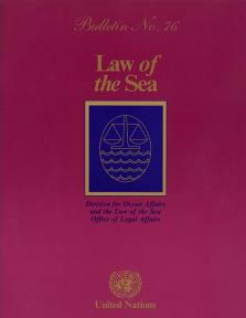 LAW OF THE SEA BULLETIN #76
