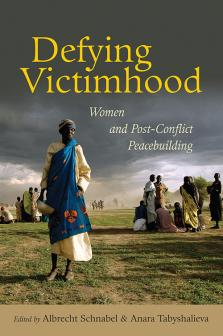 DEFYING VICTIMHOOD WOMEN CONFLICT