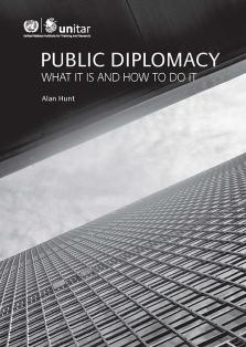 PUBLIC DIPLOMACY WHAT IT IS & HOW