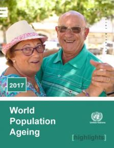 WORLD POP AGEING 2017 HIGHLIGHTS