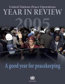 YEAR IN REVIEW 2005 UN PEACE OPER
