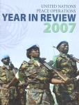 YEAR IN REVIEW 2007 UN PEACE OPER