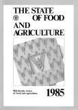STATE OF FOOD & AGRICULTURE 1985