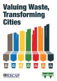 VALUING WASTE TRANSFORMING CITIES